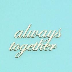 always together - 1ks chipboards