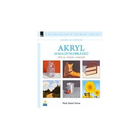 Naučte se malovat Akryl - 50 malých obrázků