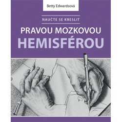 Naučte se kreslit pravou mozkovou hemisférou (nové vydání)